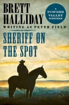 Sheriff on the Spot ebook by Brett Halliday