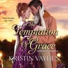 The Temptation of Grace audiobook by Kristin Vayden