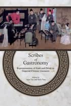 Scribes of Gastronomy ebook by Isaac Yue,Siufu Tang
