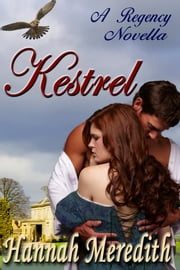 Kestrel: A Regency Novella ebook by Hannah Meredith