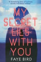 My Secret Lies With You ebook by Faye Bird
