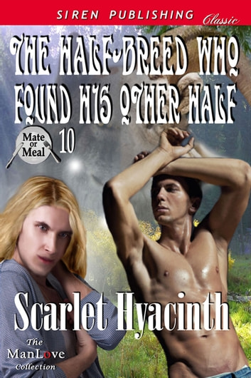 The Half-Breed Who Found His Other Half ebook by Scarlet Hyacinth