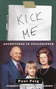 Kick Me - Adventures in Adolescence ebook by Paul Feig