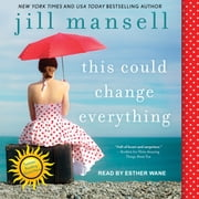 This Could Change Everything audiobook by Jill Mansell