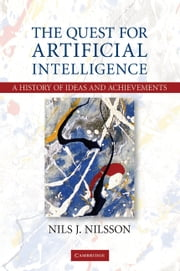 The Quest for Artificial Intelligence ebook by Nils J. Nilsson
