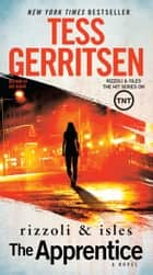 The Apprentice - A Rizzoli & Isles Novel ebook by Tess Gerritsen