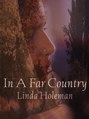 In A Far Country ebook by Linda Holeman