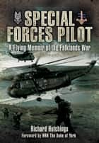 Special Forces Pilot ebook by Colonel Richard   Hutchings DSC