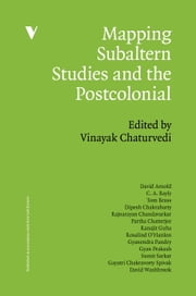 Mapping Subaltern Studies and the Postcolonial ebook by Vinayak Chaturvedi,David Arnold,C.A. Bayly,Tom Brass,Dipesh Chakrabarty
