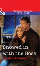 Snowed in with the Boss (Mills & Boon Intrigue) ebook by Jessica Andersen