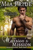 The Warrior's Mission - Warriors of Eriu, #3 ebook by Mia Pride
