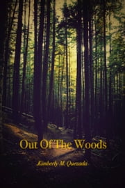 Out of the Woods Book 1 ebook by Kimberly M. Quezada