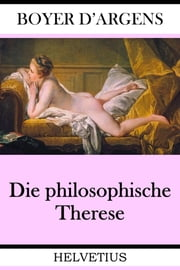 Die philosophische Therese ebook by Jean Baptiste Boyer d'Argens