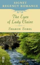 The Eyes of Lady Claire ebook by Sharon Sobel