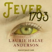Fever 1793 audiobook by Laurie Halse Anderson