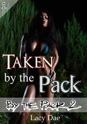 Taken by the Pack ebook by Lacy Dae