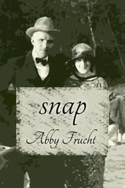 Snap ebook by Abby Frucht