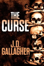 The Curse ebook by J.D. Gallagher