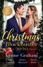 Christmas Blockbuster 2020/The Italian's Christmas Child/A Christmas Miracle/Billionaire Boss, Holiday Baby/Stone Cold Christmas Ranger ebook by Janice Maynard, Nicole Helm, Lynne Graham,...