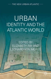 Urban Identity and the Atlantic World ebook by