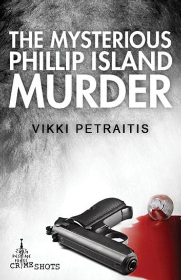 The Mysterious Phillip Island Murder ebook by Vikki Petraitis