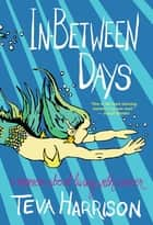 In-Between Days ebook by Teva Harrison