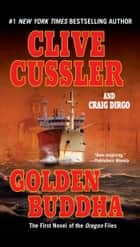 Golden Buddha ebook by Clive Cussler, Craig Dirgo