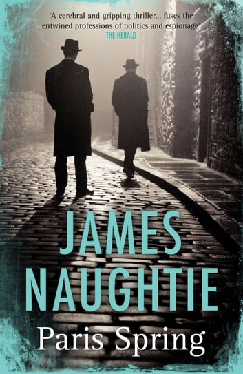 Paris Spring ebook by James Naughtie