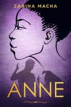 Anne ebook by Zarina Macha