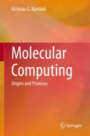 Molecular Computing - Origins and Promises ebook by Nicholas G. Rambidi