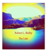 The Lake ebook by Robert L. Shelby