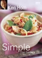 Ken Hom's Simple Thai Cookery ebook by Ken Hom