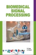 Biomedical Signal Processing ebook by N. Vyas