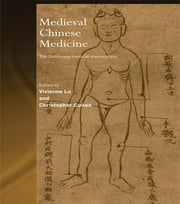 Medieval Chinese Medicine - The Dunhuang Medical Manuscripts ebook by Christopher Cullen,Vivienne Lo