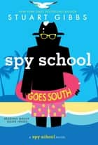 Spy School Goes South ebook by Stuart Gibbs