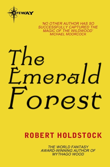 The Emerald Forest ebook by Robert Holdstock