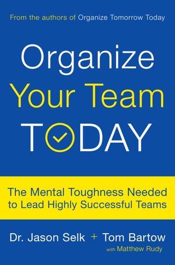 Organize your team today ebook by jason selk 9780738233970 organize your team today the mental toughness needed to lead highly successful teams ebook by fandeluxe Image collections