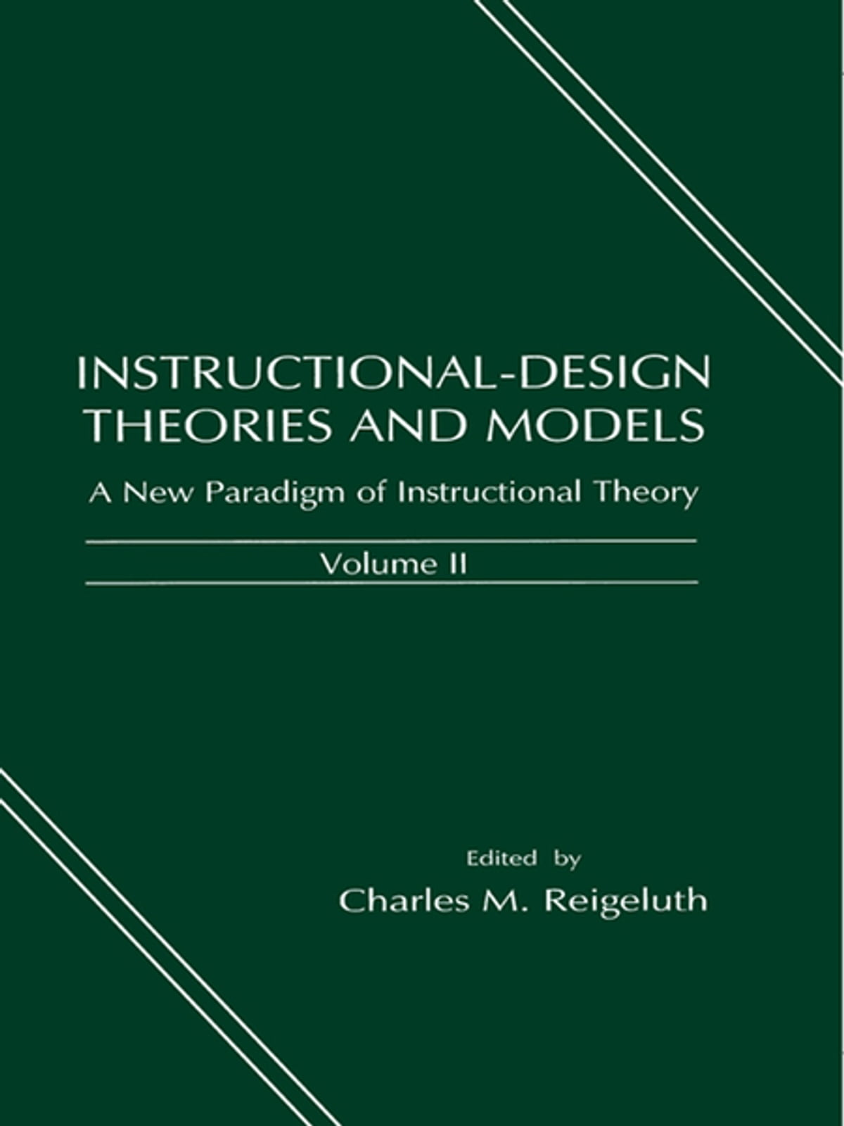 Instructional Design Theories And Models Ebook By 9781135706661