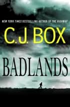 Badlands - A Novel ebook by C.J. Box