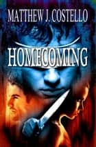 Homecoming ebook by Matthew Costello