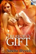 Treasure's Gift ebook by Sascha Illyvich