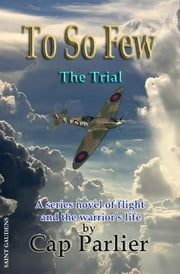 To So Few -The Trial ebook by Cap Parlier
