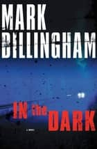 In the Dark ebook by Mark Billingham