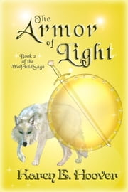 The Armor of Light: Book 2 of The Wolfchild Saga ebook by Karen E. Hoover
