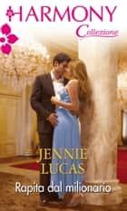 Rapita dal milionario ebook by Jennie Lucas