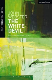 The White Devil ebook by John Webster, Professor Christina Luckyj, Professor Christina Luckyj