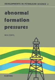 Abnormal Formation Pressures ebook by Fertl, W.H.