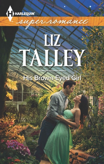 His Brown-Eyed Girl ebook by Liz Talley
