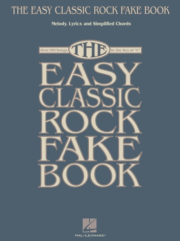 The Easy Classic Rock Fake Book (Songbook)