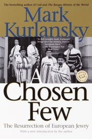 A Chosen Few - The Resurrection of European Jewry ebook by Mark Kurlansky